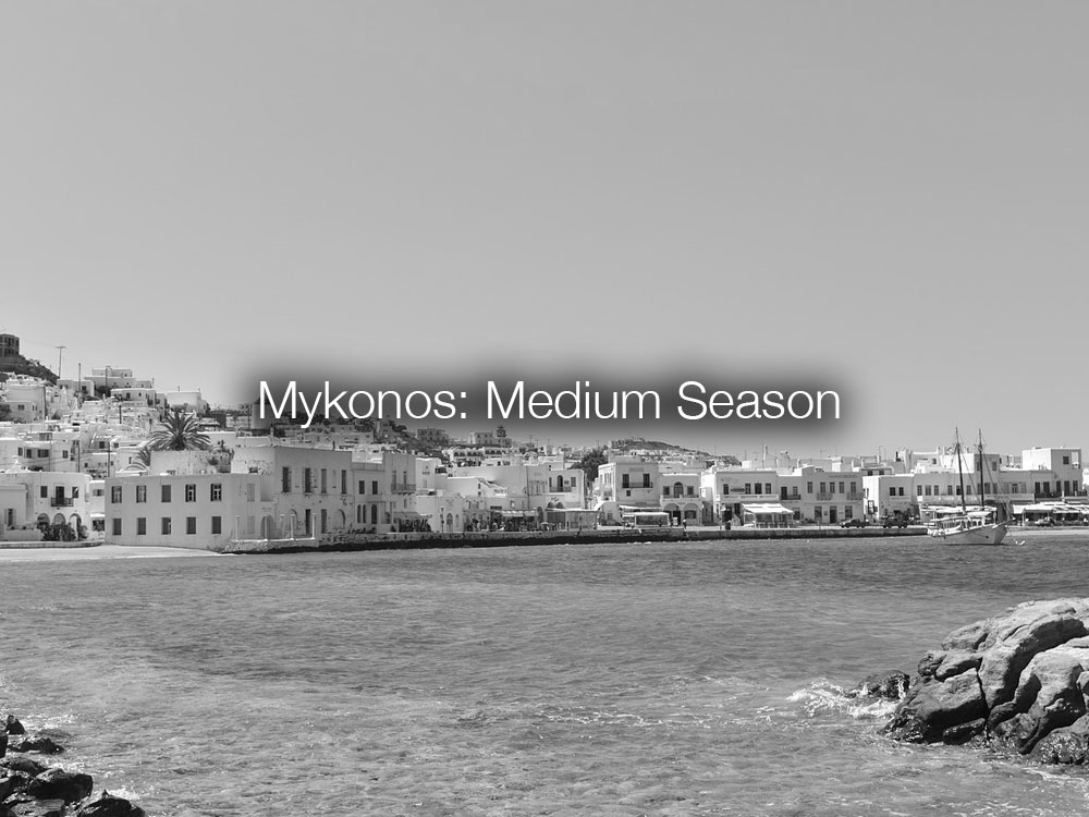 Medium Season Mykonos